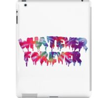 Whatever Forever iPad Case/Skin