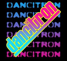Dancitron by psychoandy