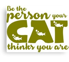 Picto Cat - Be The Person Your Cat Thinks You Are - Gold Canvas Print