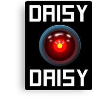 DAISY DAISY - HAL 9000 Canvas Print