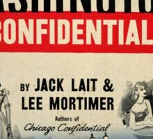 Jack Lait and Lee Mortimer's Washington Confidential Sticker