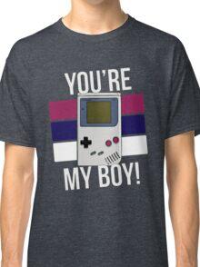 You're My Boy! Classic T-Shirt