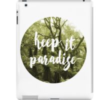 Keep it paradise 2 iPad Case/Skin