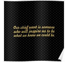 "Our chief want is someone ""Ralph Waldo Emerson"" Inspirational Quote (Square) Poster"