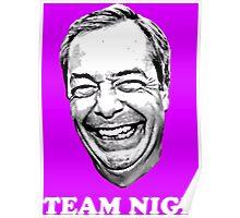 Team Nige Poster