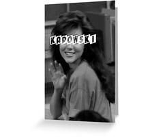 Kelly Kapowski Greeting Card