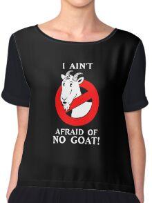 i ain't afraid of no goat! Chiffon Top