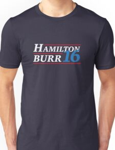 Election 2016 - Hamilton & Burr Unisex T-Shirt