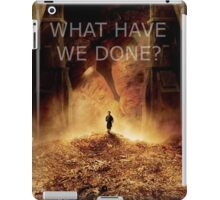 """What have we done?"" The Hobbit: Desolation Of Smaug iPad Case/Skin"