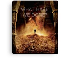 """""""What have we done?"""" The Hobbit: Desolation Of Smaug Canvas Print"""