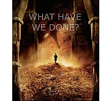 """What have we done?"" The Hobbit: Desolation Of Smaug Photographic Print"