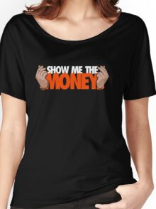 VICTRS - Show Me The Money Women's Relaxed Fit T-Shirt