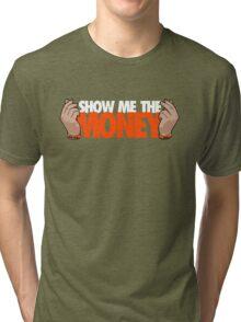 VICTRS - Show Me The Money Tri-blend T-Shirt