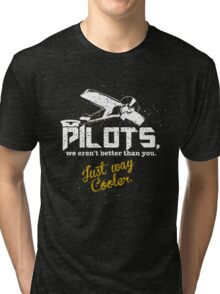Pilots, Not Better Just Cooler - Vintage Style Tri-blend T-Shirt