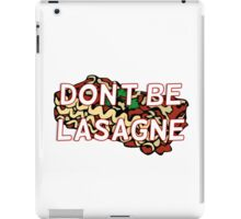 Don't Be Lasagne Doctor Who Quote iPad Case/Skin