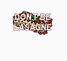 Don't Be Lasagne Doctor Who Quote Unisex T-Shirt