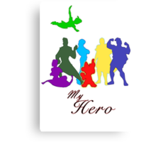 My Hero! Canvas Print