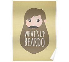 What's up beardo Poster