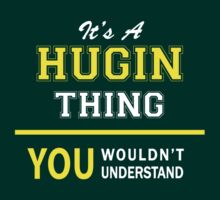 It's A HUGIN thing, you wouldn't understand !! T-Shirt