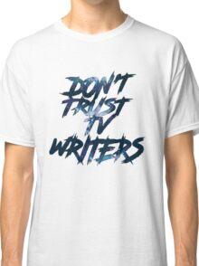 Don't Trust Classic T-Shirt