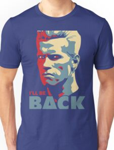 Arnold Will Be Back Unisex T-Shirt