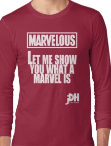 Marvelous, let me show you what a marvel is. Long Sleeve T-Shirt