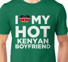 I Love My Hot Kenyan Boyfriend Unisex T-Shirt