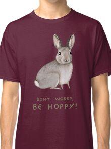 Don't Worry, Be Hoppy! Classic T-Shirt