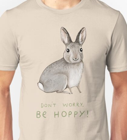 Don't Worry, Be Hoppy! Unisex T-Shirt