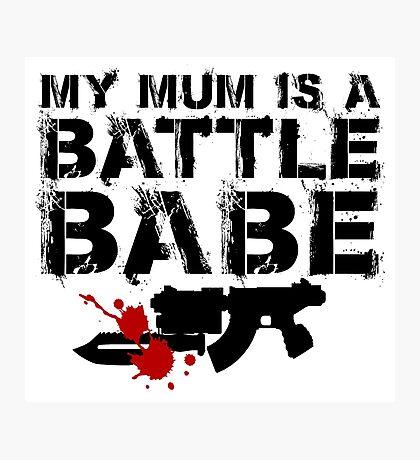 Battle Babe Mum Photographic Print