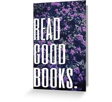 Read Good Books Greeting Card