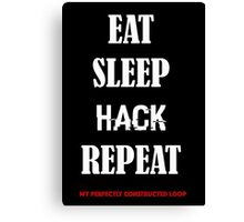 EAT SLEEP HACK REPEAT-  LOOP version 2 Canvas Print
