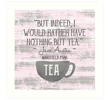 Jane Austen Tea Quote Art Print