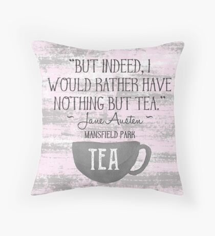 Jane Austen Tea Quote Throw Pillow