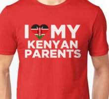 I Love My Kenyan Parents Unisex T-Shirt