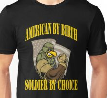 Army - American By Birth Soldier By Choice Unisex T-Shirt