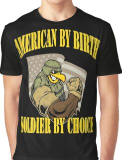 Army - American By Birth Soldier By Choice Graphic T-Shirt