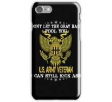Army - Don't Let The Gray Hair Fool You iPhone Case/Skin
