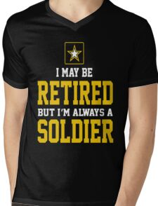 Army - I May Be Retired But I'm Always A Soldier Mens V-Neck T-Shirt