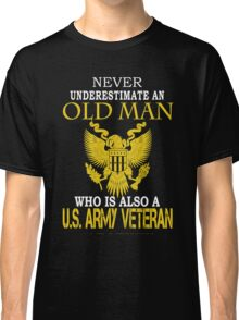 Army - Never Underestimate An Old Men Classic T-Shirt