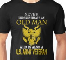 Army - Never Underestimate An Old Men Unisex T-Shirt