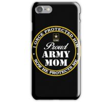 Army - Proud Army Mom iPhone Case/Skin