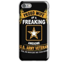 Army - Proud Wife Of A Freaking Awesome Us Army Veteran iPhone Case/Skin