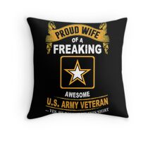 Army - Proud Wife Of A Freaking Awesome Us Army Veteran Throw Pillow