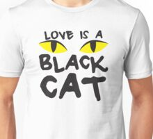LOVE IS A BLACK CAT Unisex T-Shirt