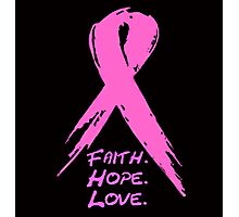 FAITH, HOPE, LOVE Photographic Print