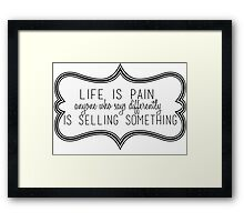 Life Is Pain Framed Print