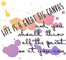 Life Is a Great Big Canvas Photographic Print