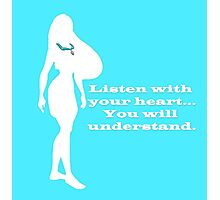 Listen With Your Heart Photographic Print