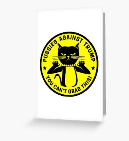 Pussies Against Trump yellow Greeting Card